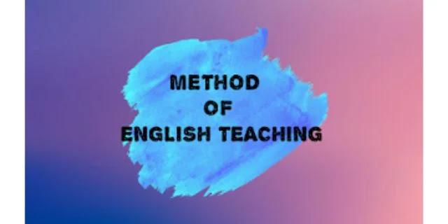 ENGLISH PEDAGOGY-Method of Teaching English