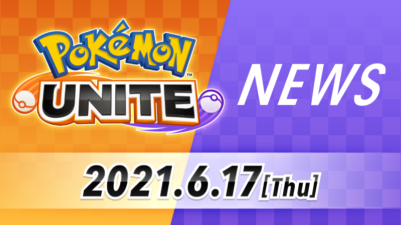 Pokémon Unite - Novidades 17/06