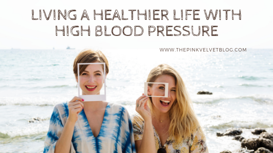 Living a Healthier Life with High Blood Pressure