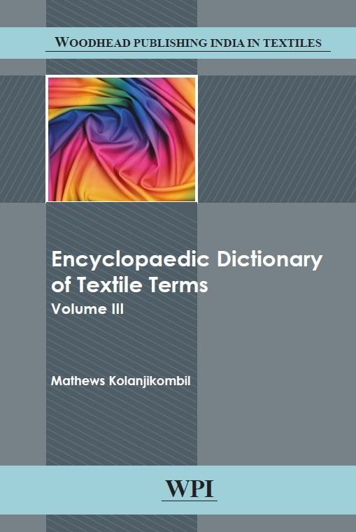 Encyclopaedic Dictionary of Textile Terms, Volume III