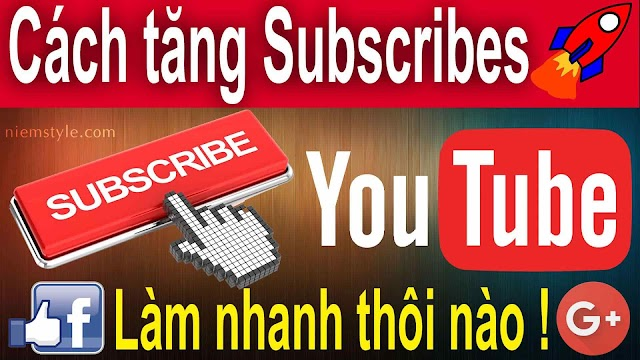 Hướng dẫn cách tăng Subscribe-Like-View-Comment Youtube-Facebook-Google+