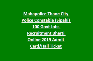 Mahapolice Thane City Police Constable (Sipahi) 100 Govt Jobs Recruitment Bharti Online 2019 Admit Card Hall Ticket