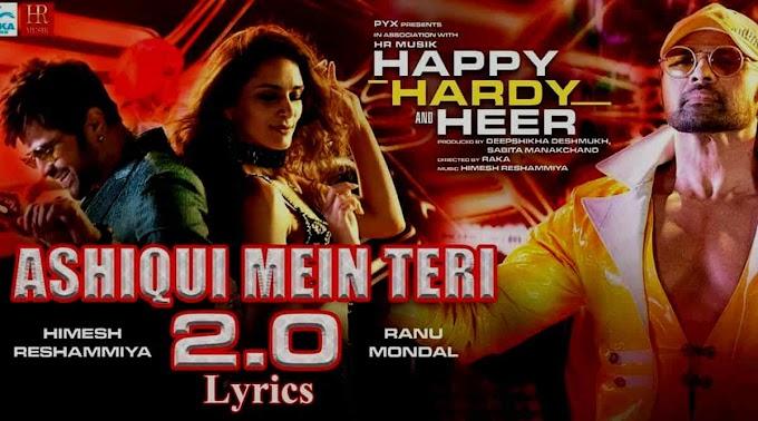 Ashiqui Mein Teri 2.0 Lyrics - Happy Hardy And Heer - Himesh Reshammiya, Ranu Mondal   Music Lyrics Villa