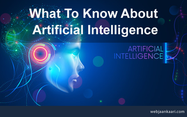 What_To_Know_About_Artificial_Intelligence?