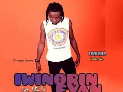 """MUSIC: Twayne _ Ijo """"I.E.S """" (Iwinorin Eyan Solomoni)"""