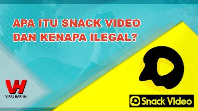 Apa Itu Snack Video dan Kenapa Ilegal