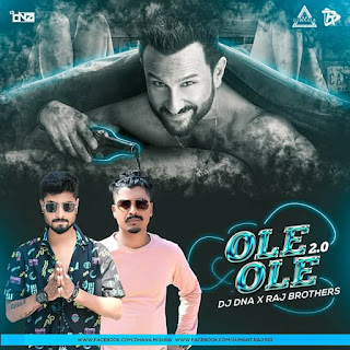 OLE OLE 2.O - REMIX - DJ DNA X RAJ BROTHERS