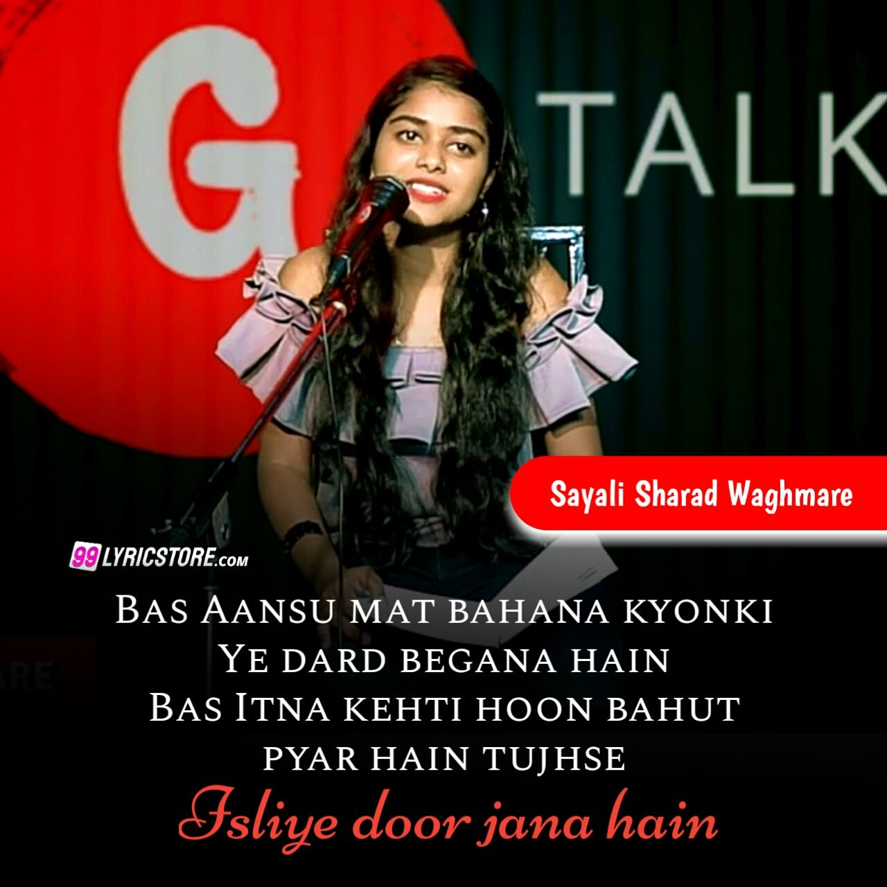 'Bahut Pyar Hai Tujhse Isliye Dur Jana Hai' Poetry has written and performed by Sayali Sharad Waghmare on G Talk's Platform.