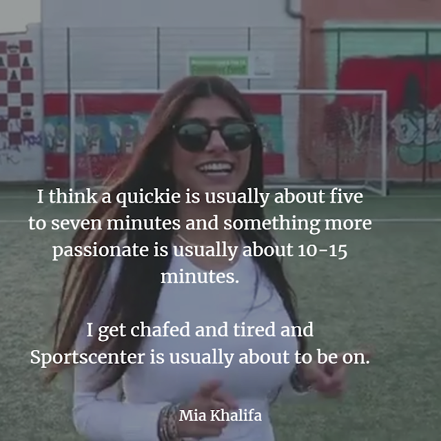 Mia Khalifa  quotes aboutex