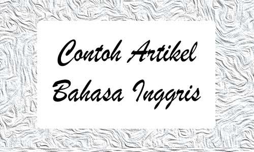 Berbagai Contoh Artikel Bahasa Inggris dengan Arti