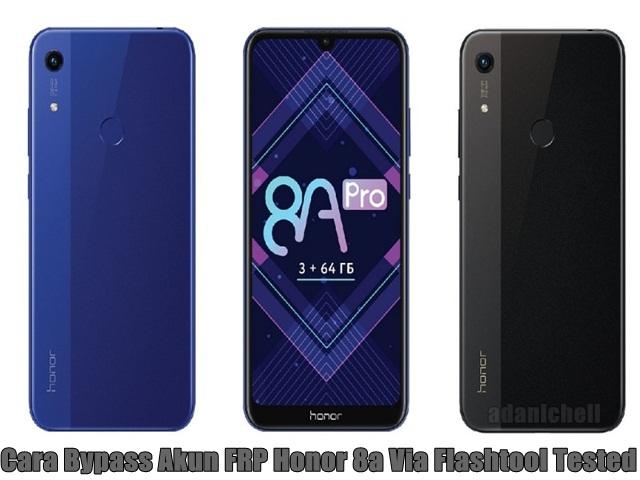 Cara Bypass Akun FRP Honor 8a Via Flashtool Tested