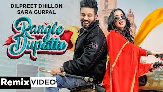 Rangle Dupatte (Remix) Dilpreet Dhillon Song Mp3 Download