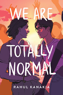 We Are Totally Normal by Rahul Kanakia