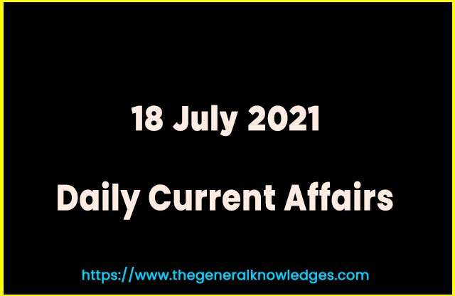 18 July 2021 Current Affairs Question and Answer in Hindi