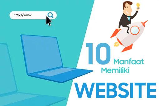 10 Manfaat Memiliki Website Agar Bisnis Kian Meroket