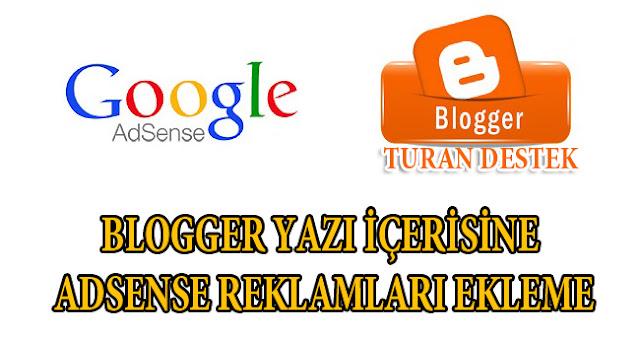 Blogger Yazı İçerisine Adsense Reklamı Ekleme