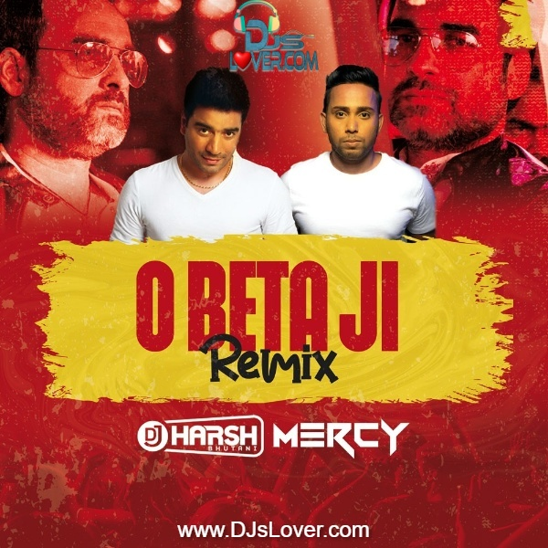 O Beta Ji Ludo Remix DJ Harsh Bhutani x DJ Mercy