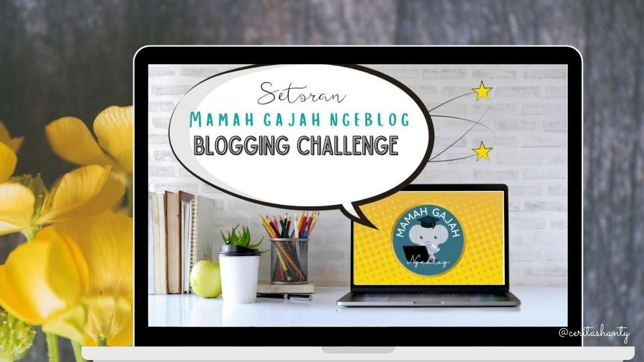 tantangan-mamah-gajah-ngeblog-februari
