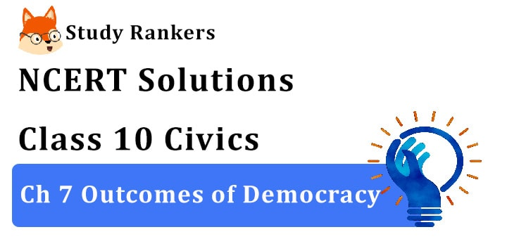 NCERT Solutions for Class 10 Ch 7 Outcomes of Democracy Civics
