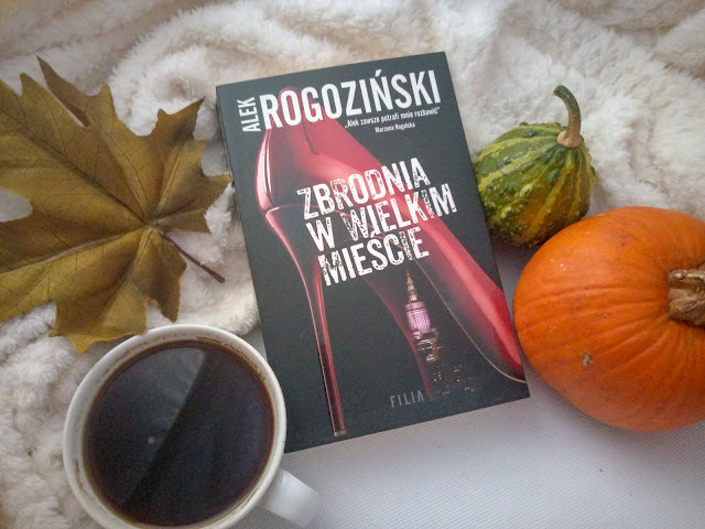 """""""Zbrodnia w wielkim mieście"""" - Alek Rogoziński"""