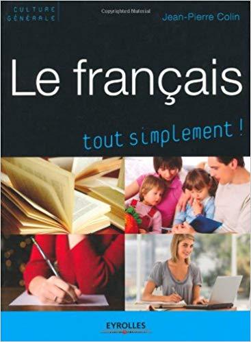 Collin J.-P. Le français tout simplement!