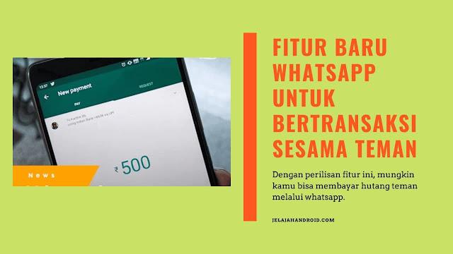 Fitur Baru WhatsApp Untuk Bertransaksi Sesama Teman