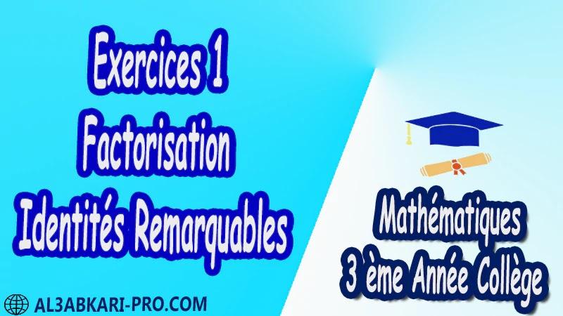 Exercices 1 Factorisation - Identités Remarquables - 3 ème Année Collège BIOF 3AC pdf Exercices Corrigé Développement factorisation et identités remarquables Mathématiques de 3 ème Année Collège BIOF 3AC pdf