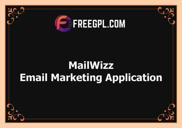 MailWizz - Email Marketing Application Nulled Download Free