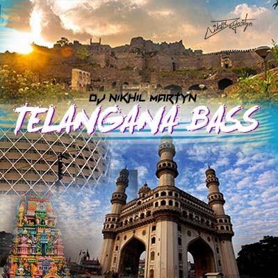 TELANGANA BASS | EDM | DJ NIKHIL MARTYN