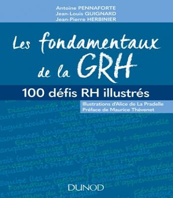 Livre les fondamentaux de la GRH : 100 défis RH illustrés en PDF