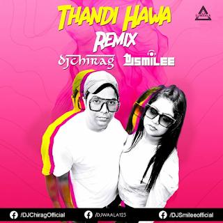 THANDI HAWA - REMIX - DJ CHIRAG X DJ SMAILEE