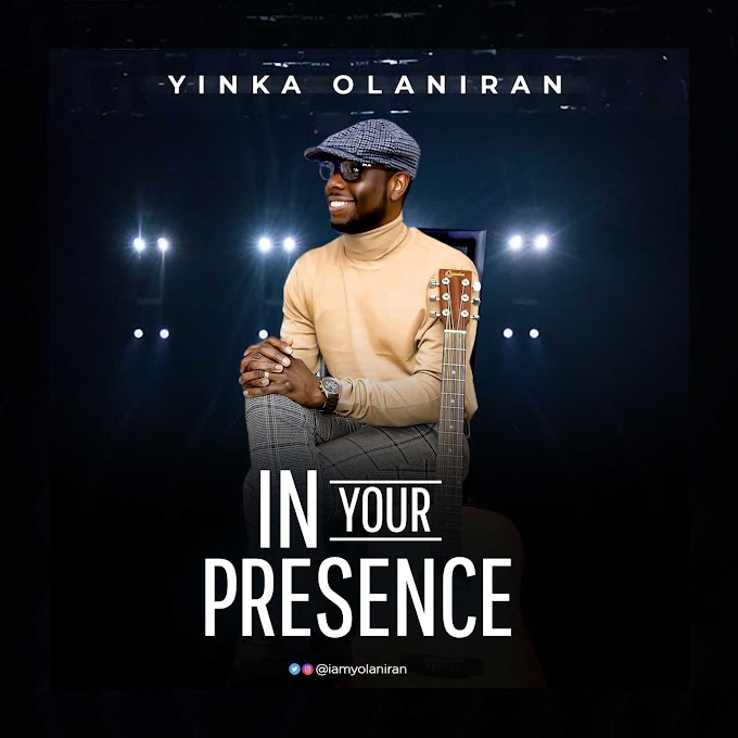 VIDEO: YINKA OLANIRAN - IN YOUR PRESENCE | @iamyolaniran