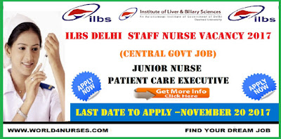 ILBS Delhi 120 Staff Nurse Vacancy November 2017 (Central govt job)