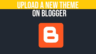 upload theme in blogger