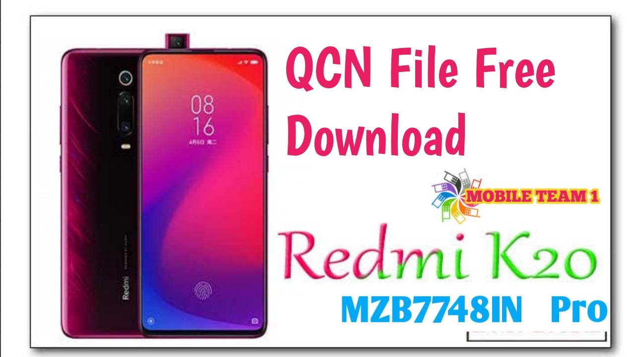 Mobileteam1: Redmi K20 Pro MZB7748IN Qcn File Free download
