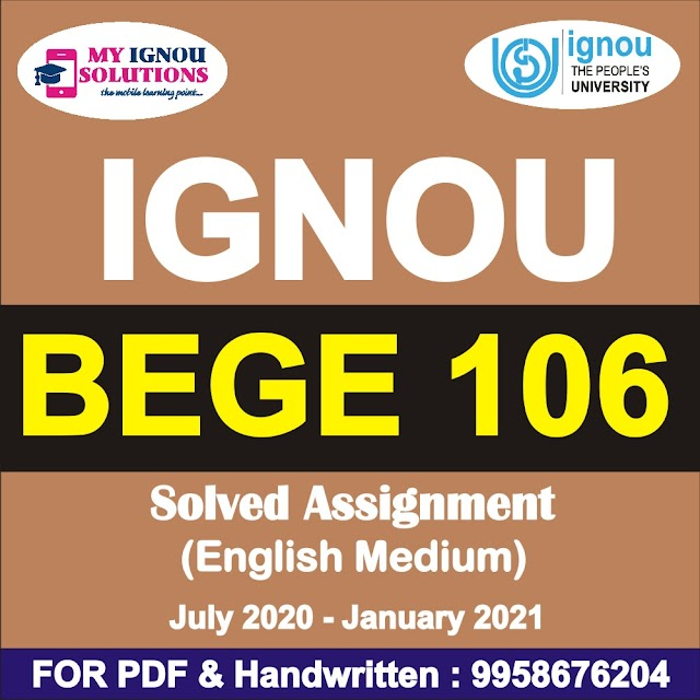 BEGE 106 Solved Assignment 2020-21
