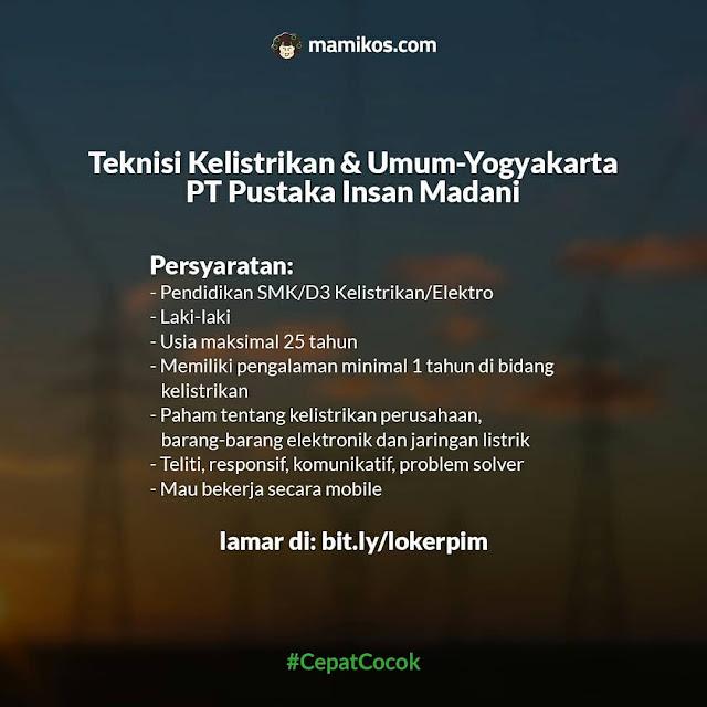 Lowongan Teknisi Kelistrikan & Umum-Yogyakarta PT Pustaka Insan Madani