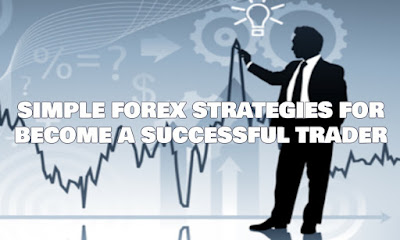 Simple Forex Strategies For Become A Successful Trader, Simple, Forex, Strategies, For, Become, A, Successful, Trader, Blog, Currency