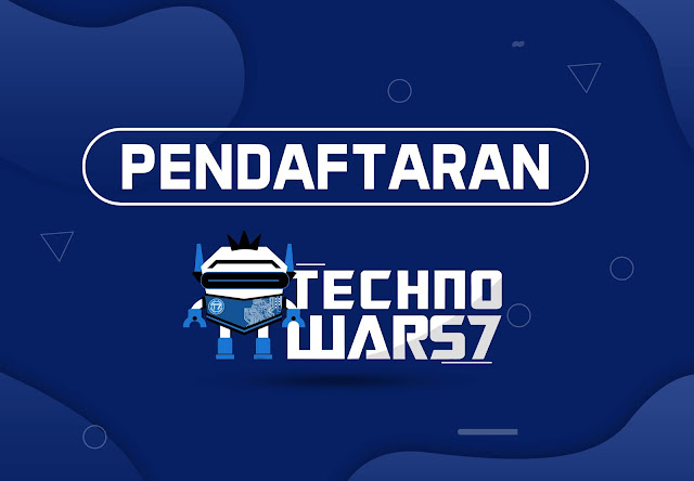 PENDAFTARAN TECHNOWARS 7