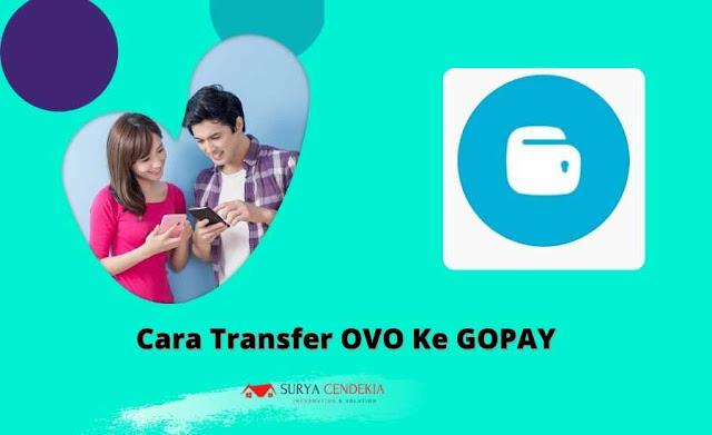 9 Langkah Cara Transfer OVO ke Gopay dengan Mudah