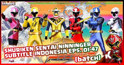 Shuriken Sentai Ninninger Subtitle Indonesia [Batch] Eps. 01-47