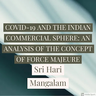 COVID-19 AND THE INDIAN COMMERCIAL SPHERE: AN ANALYSIS OF THE CONCEPT OF FORCE MAJEURE