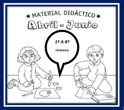 MATERIAL DE APOYO 1º, 2º, 3º, 4º, 5º Y 6º PRIMARIA, TERCER TRIMESTRE ( MAYO Y JUNIO).
