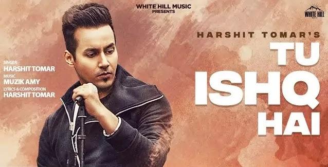 Ishq Hai Lyrics - Harshit Tomar