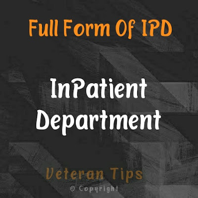 Full Form Of OPD - Meaning Of OPD, Full Form Of OPD In Hindi, Full Form Of OPD And IPD, Meaning Of IPD, Full Form Of IPD In Hindi