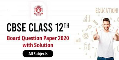 cbse board exam question paper 2020 class 12 with Solution All Subjects