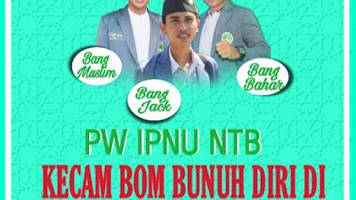Begini Kata IPNU NTB Soal Bom Bunuh Diri  di Gereja Katedral Makassar