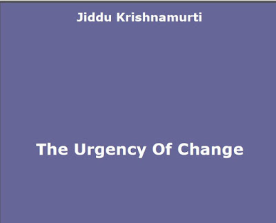 The Urgency of Change by Jiddu Krishnamirti Download eBook in PDF