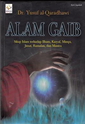 Alam Gaib (Sikap Islam terhadap Ilham, Kasyaf, Mimpi, Jimat, Ramalan, dan Mantra)