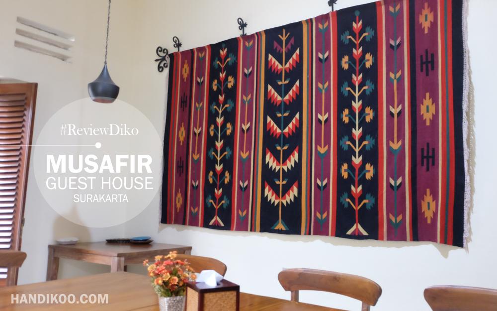 Pengalaman Menginap di Musafir Guest House Solo
